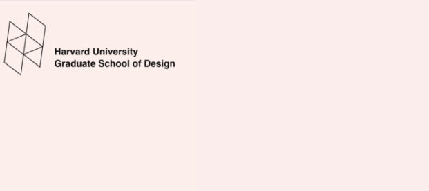 Harvard Graduate School of Design , GSD